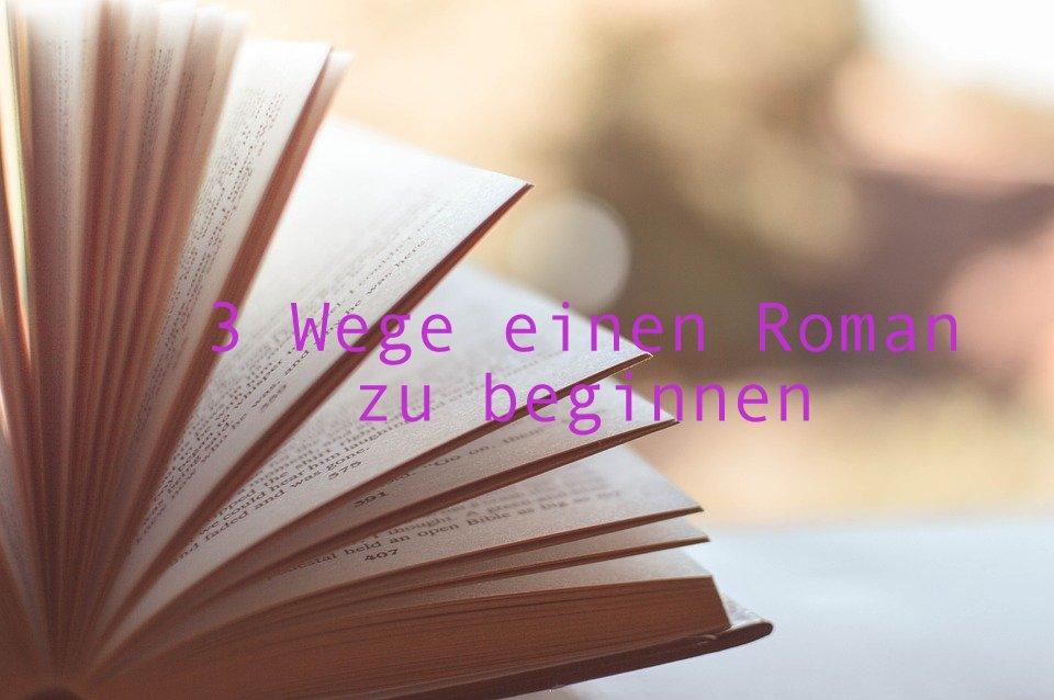3 Wege einen Roman zu beginnen